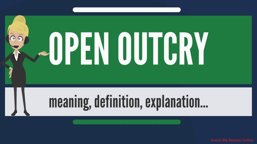 Open Outcry Meaning and Explanation