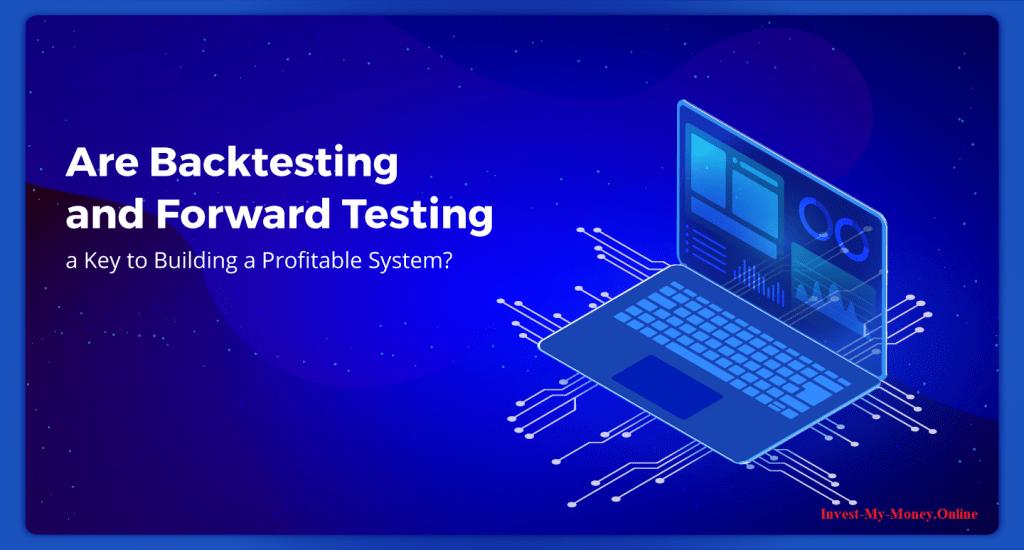 Back Testing Versus Forward Testing